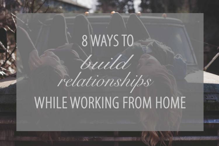 8 ways to build relationships while working remotely || Building relationships with coworkers is challenging enough in a normal office setting. It is more so when you work from home. Try out my suggestions above and let me know if you've gained better camaraderie with your colleagues.